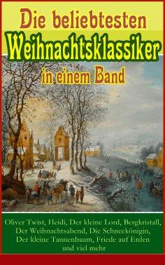 eBook: Die beliebtesten Weihnachtsklassiker in einem Band: