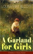 eBook: A Garland for Girls (Children's Classics Series)