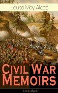 ebook: Civil War Memoirs of Louisa May Alcott (Unabridged)