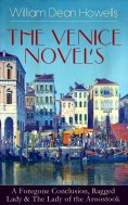 ebook: HE VENICE NOVELS: A Foregone Conclusion, Ragged Lady & The Lady of the Aroostook