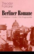 eBook: Berliner Romane: L'Adultera + Cécile + Die Poggenpuhls