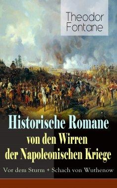 eBook: Historische Romane von den Wirren der Napoleonischen Kriege: Vor dem Sturm + Schach von Wuthenow