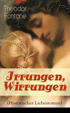 eBook: Irrungen, Wirrungen (Historischer Liebesroman)