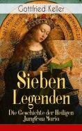 eBook: Sieben Legenden: Die Geschichte der Heiligen Jungfrau Maria