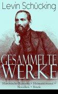 eBook: Gesammelte Werke: Historische Romane + Heimatromane + Novellen + Briefe