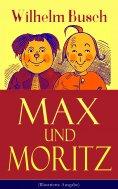 eBook: Max und Moritz (Illustrierte Ausgabe)