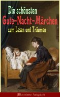 eBook: Die schönsten Gute-Nacht-Märchen zum Lesen und Träumen (Illustrierte Ausgabe)