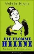 eBook: Die fromme Helene (Ein Klassiker des deutschen Humors) - Illustrierte Ausgabe