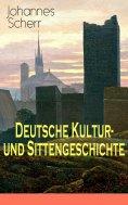 ebook: Deutsche Kultur- und Sittengeschichte