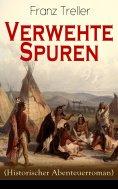 ebook: Verwehte Spuren (Historischer Abenteuerroman)