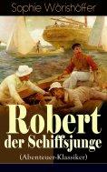 ebook: Robert der Schiffsjunge (Abenteuer-Klassiker)