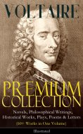 eBook: VOLTAIRE - Premium Collection: Novels, Philosophical Writings, Historical Works, Plays, Poems & Lett