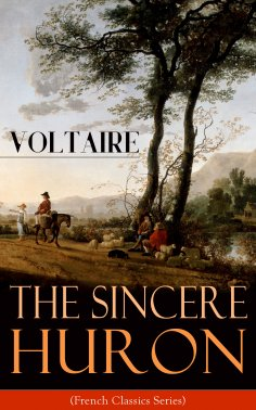 eBook: The Sincere Huron (French Classics Series)