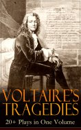 ebook: VOLTAIRE'S TRAGEDIES: 20+ Plays in One Volume