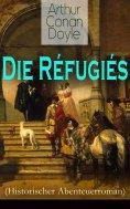 eBook: Die Réfugiés (Historischer Abenteuerroman)