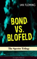 eBook: BOND VS. BLOFELD – The Spectre Trilogy (Complete Edition)