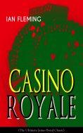 ebook: CASINO ROYALE (The Ultimate James Bond Classic)