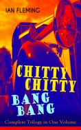 ebook: CHITTY-CHITTY-BANG-BANG: Complete Trilogy in One Volume