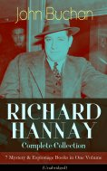 ebook: RICHARD HANNAY Complete Collection – 7 Mystery & Espionage Books in One Volume (Unabridged)