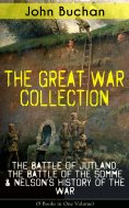 ebook: THE GREAT WAR COLLECTION – The Battle of Jutland, The Battle of the Somme & Nelson's History of the