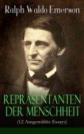 ebook: Repräsentanten der Menschheit (12 Ausgewählte Essays)