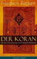 eBook: Der Koran (In der Übersetzung von Friedrich Rückert) - Deutsche Ausgabe
