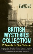 eBook: BRITISH MYSTERIES COLLECTION - 27 Novels in One Volume: Complete Dr. Thorndyke Series, A Savant's Ve