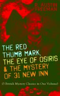 eBook: THE RED THUMB MARK, THE EYE OF OSIRIS & THE MYSTERY OF 31 NEW INN