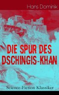 eBook: Die Spur des Dschingis-Khan (Science-Fiction Klassiker)