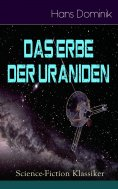 eBook: Das Erbe der Uraniden (Science-Fiction Klassiker)
