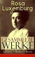 eBook: Gesammelte Werke: Aufsätze + Reden + Briefe