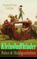 ebook: Kleinstadtkinder: Buben & Mädelgeschichten