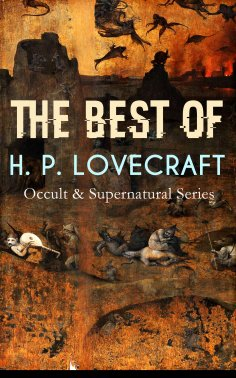 eBook: THE BEST OF H. P. LOVECRAFT (Occult & Supernatural Series)