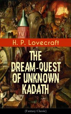 eBook: The Dream-Quest of Unknown Kadath (Fantasy Classic)