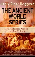ebook: THE ANCIENT WORLD SERIES - 10 Historical Novels in One Volume: Moon of Israel, Cleopatra, Morning St