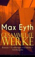 ebook: Gesammelte Werke: Romane + Erzählungen + Gedichte + Autobiografie