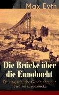 eBook: Die Brücke über die Ennobucht: Die unglaubliche Geschichte der Firth-of-Tay-Brücke