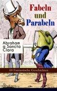 eBook: Fabeln und Parabeln: 60 Fantastische Geschichten