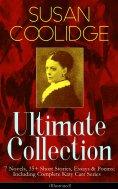 eBook: SUSAN COOLIDGE Ultimate Collection: 7 Novels, 35+ Short Stories, Essays & Poems; Including Complete