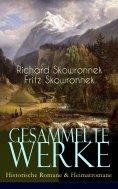 eBook: Gesammelte Werke: Historische Romane & Heimatromane