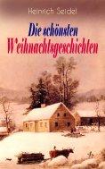 ebook: Heinrich Seidel: Die schönsten Weihnachtsgeschichten