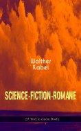 eBook: Science-Fiction-Romane (33 Titel in einem Buch)
