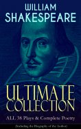 ebook: WILLIAM SHAKESPEARE Ultimate Collection: ALL 38 Plays & Complete Poetry