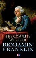 eBook: The Complete Works of Benjamin Franklin