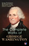 ebook: The Complete Works of George Washington