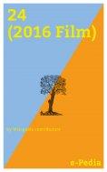 ebook: e-Pedia: 24 (2016 Film)