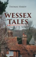 eBook: WESSEX TALES - Complete Series (Illustrated)
