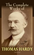 eBook: The Complete Works of Thomas Hardy (Illustrated)