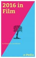 ebook: e-Pedia: 2016 in Film