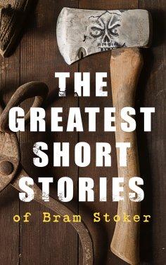 ebook: The Greatest Short Stories of Bram Stoker